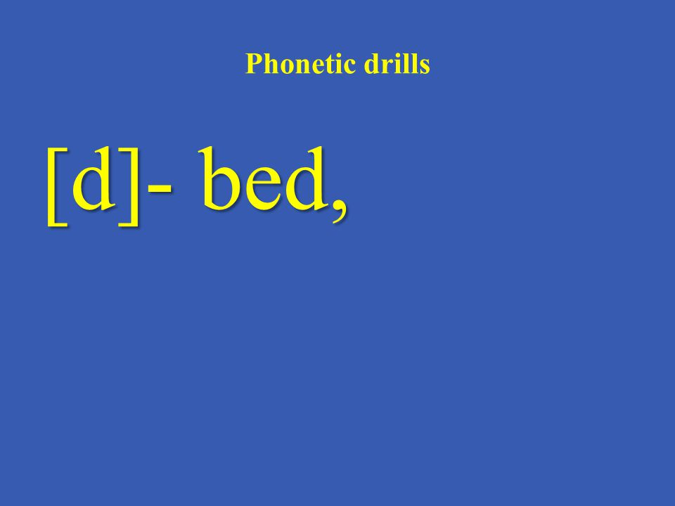 Phonetic drills [d]- bed,